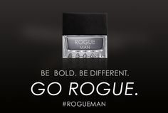 Be Bold. #ROGUEMAN Get the fragrance for men.