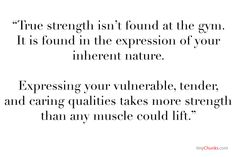 True strength doesn't take physical muscle but spiritual and emotional muscle. #TinyChunks