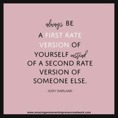Always be A FIRST RATE VERSION of yourself instead of a second rate version of someone else. ~ Judy Garland    #businessbabes #bosslady #bosschic #girlbosslife #buildingbossladies #entrepreneurlife #calledtocreate #creativeentrepreneur #digitalnomand #wom
