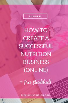 How to Create a Successful Nutrition Business (Online)