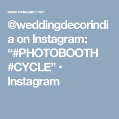 "@weddingdecorindia on Instagram: ""#PHOTOBOOTH #CYCLE"" • Instagram"