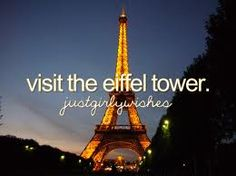 I love France and Paris. So,I would love to visit the Eiffel Tower! Cute!