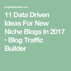 11 Data Driven Ideas For New Niche Blogs In 2017 • Blog Traffic Builder Insight, Blogging, Paradise, Ideas, Thoughts, Heaven