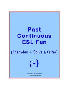 Challenge your students to a fun game of Charades as they act out sentences about what they were doing last night at 8:00 p.m. After that, play Solve a Crime and have students circulate around the room trying to find the three who robbed a bank, given the information that the robbers were last seen wearing hats, driving a green car and speaking Italian.Intermediate ESL, 6th-10th gr. $2.00