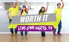Worth It | Zumba Fitness | Live Love Party Great song for Zumba with some great moves that they build on as the song goes on.
