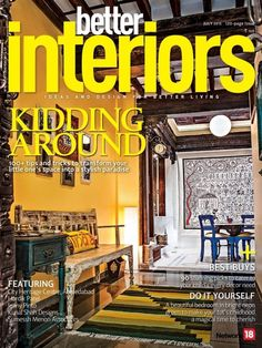 Better Interiors July 2015 Issue Kidding Around 100 Tips And Tricks To Transform