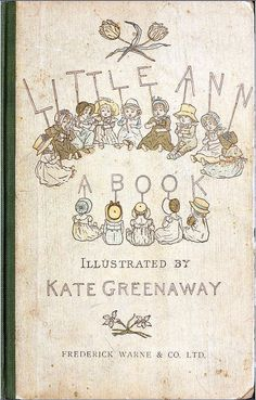 """""""Little Ann"""", a book by Kate Greenaway (1880 - cover), by English artist and illustrator - Kate Greenaway (1846-1901)."""