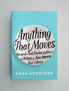 Anything That Moves by Dana Goodyear, cover by Helen Yentus
