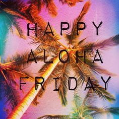 Happy Aloha Friday Oi Kau ka lau e hana i ola honua Live your life while the sun is still shining lanikaibathandbody lanikaibathandbodyjapan natural kailuatownhi Aloha Quotes, Hawaiian Quotes, Hawaii Honeymoon, Aloha Hawaii, Kauai Activities, Good Morning Sister, Friday Images, Aloha Friday, Friday Humor