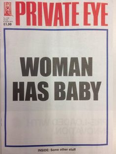 Private Eye, cover, Royal baby, WOMAN HAS BABY, media, hysteria, satire, humour