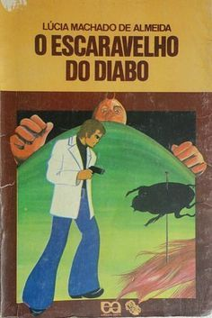 O Escaravelho do Diabo, Lúcia Machado de Almeida   40 livros que vão fazer você morrer de saudades da infância