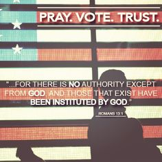 Romans 13:1 This would be an awesome one pager...it tells us to trust in God, but isn't too political for young girls