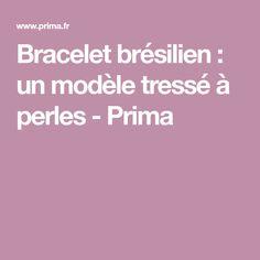Bracelet brésilien : un modèle tressé à perles - Prima