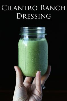 Cilantro Ranch Dressing. Put this stuff on anything. It's freaking delicious and if you make a whole batch it can last you a week or more.