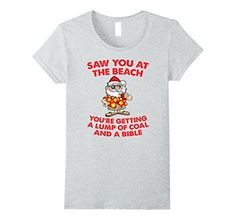 26ab4ab61 Womens Saw You At The Beach Funny Christmas In July T-Shi... Summer TshirtsCute  ...