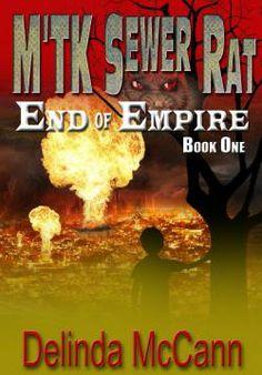 M'TK Sewer Rat: End of an Empire, Action & Adventure Novel by Delinda Mccann