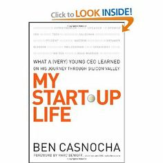 Amazon.com: My Start-Up Life: What a (Very) Young CEO Learned on His Journey Through Silicon Valley (9780787996130): Ben Casnocha, Marc Benioff: Books