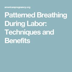 Patterned Breathing During Labor: Techniques and Benefits
