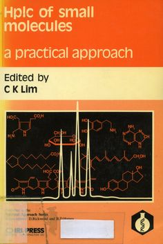 HPLC of small molecules : a practical approach / edited by C.