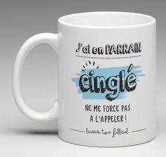 Un mug cadeau personnalisé et plein d'humour. J'ai un parrain cinglé ne me force pas a l'appeler. Un mug qui plaira à coup sûr à la personne qui va le recevoir.