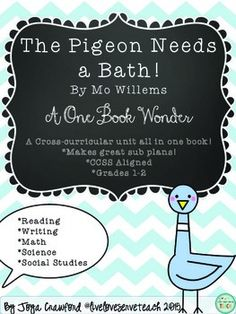 The Pigeon Needs a Bath! A Complete Sub Plan & Thematic Unit for Grades 1-2 CCSSLooking for sub plans that will keep your class actively engaged in learning all day long? How about a fun engaging unit for those days in between testing or before/after a break?