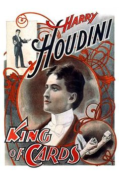 Before he became the celebrated King of Handcuffs and Master Prison Breaker, Harry Houdini was King of Cards.
