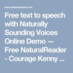 Free text to speech with Naturally Sounding Voices Online Demo — Free NaturalReader - Courage Kenny Rehabilitation Institute