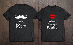 Mr Right Mrs always Right Set of 2 Couple T-shirts Women are  always right by Tees2peace