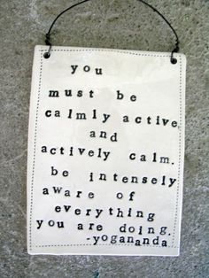calmly active and actively calm.