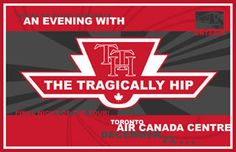 The Tragically Hip 500 Tragically Hip Concert, Concert Posters, Music Posters, Air Canada Centre, Cool Posters, Cool Bands, My Music, Baseboard, Good Things