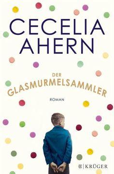 Cecelia Ahern -  Der Glasmurmelsammler