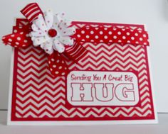 Sending a Big Hug Card.  Bright red and white chevron with a pretty red and white polka-dot bow.  Paper flower adds a nice touch.