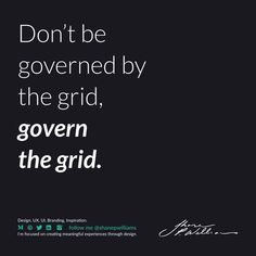 When starting design, understanding grids and how to use them is a massive advantage. But once you've mastered them, you'll know how to break them.  Don't be governed by the grid, govern the grid. Grid Design, Design Quotes, Branding, Inspiration, Biblical Inspiration, Brand Management, Identity Branding, Inspirational, Inhalation