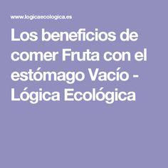 Los beneficios de comer Fruta con el estómago Vacío - Lógica Ecológica