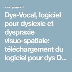 Dys-Vocal, logiciel pour dyslexie et dyspraxie visuo-spatiale: téléchargement du logiciel pour dys Dys-Vocal Education Positive, Special Needs, Aide, Internet, Logo, Asperger, Adhd, Teaching Resources, Dyslexia
