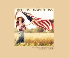 Free Home Inspections for all loans orignated and closed March 1-31. This is valid up to $400. Receipt required from licensed inspector. Cannot be used in conjunction with any other credits or offers!