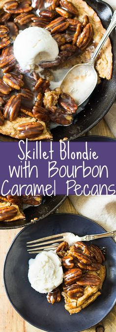 This easy Skillet Blondie with Bourbon Caramel Pecans is thick and chewy…