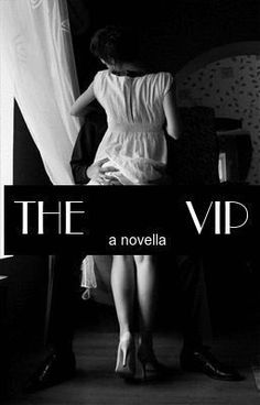 "You should read ""The VIP (18+ Only) [COMPLETED]"" on #wattpad #chicklit http://wattpad.com/story/10485199?utm_content=share_reading&utm_source=ios&utm_medium=pinterest"
