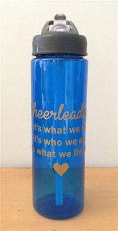 """Cheerleading Water Bottle by Empire Cheer - """"Cheerleading, it's what we do, it's who we are, it's what we live for <3"""" $10.00"""