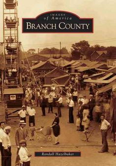 Branch County, home to the historic communities of Bronson, Union City, Quincy…