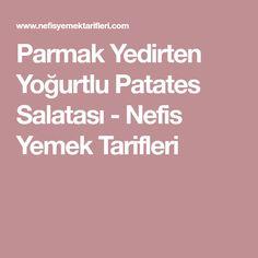 Parmak Yedirten Yoğurtlu Patates Salatası - Nefis Yemek Tarifleri