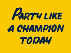 Notre Dame football theme party signs: Party, Pee, Poop and Pose Like A Champion Today