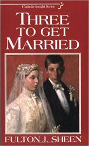 THREE TO GET MARRIED  If you're married, or thinking of getting married, this invaluable, insightful, and wisdom-filled book is a joy to read!  #traditional #catholic #married #vocation #discerning #discernment #couple #wife #husband #marriage