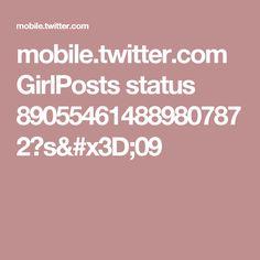 mobile.twitter.com GirlPosts status 890554614889807872?s=09