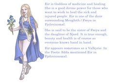 Eir goddess of healing Nordic Goddesses, Ancient Goddesses, Gods And Goddesses, Spiritual Practices, Spiritual Growth, Wiccan, Witchcraft, World Mythology, Norse Goddess
