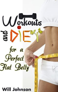 Workout and Diets for a Perfect Flat Belly
