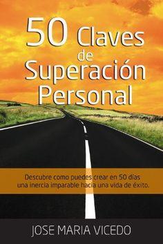 50 claves de superación personal (Spanish Edition) by José María Vicedo Mendiola, http://www.amazon.com/dp/B006VFVX5Y/ref=cm_sw_r_pi_dp_DHTssb1TR7GYF