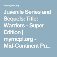Juvenile Series and Sequels: Title: Warriors - Super Edition | mymcpl.org - Mid-Continent Public Library