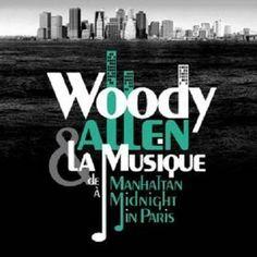 Woody Allen & La Musique. De Manhattan A Midnight In Paris [OST]
