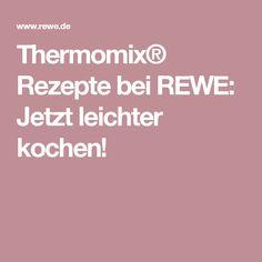 Thermomix® Rezepte bei REWE: Jetzt leichter kochen!